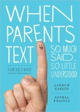When Parents Text: So Much Said… So Little Understood
