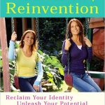 The Mothers of Reinvention: Reclaim Your Identity, Unleash Your Potential, Love Your Life BookContest