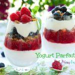 Yummy Summer Dessert – Yogurt Parfait Ideas