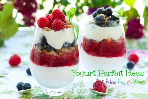 Yummy Summer Dessert – Yogurt Parfait Ideas