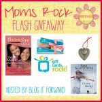 Moms Rock Flash Giveaway {Three Winners} Ends 5/13!
