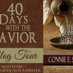 40 Days with the Savior by Connie E. Sokol – Blog Tour