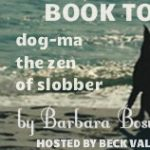 Dog-Ma, the Zen of Slobber Book tour