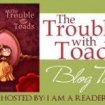 The Trouble with Toads – Blog Tour & Book Blast by Danyelle Leafty Interview