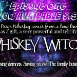 Whiskey Witches – Old Beginnings: Season 1 Episode 1 Release Day!