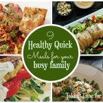 9 Healthy Quick Meals for Your Busy Family @foodie @foodiebyglam