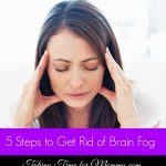 5 Steps to Get Rid of Brain Fog