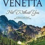 Not Without You by Dianne Venetta #Interview #Giveaway