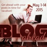 BLOG AHEAD (mini) May 1-14