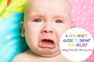 A New Mom's Guide to Infant Pain Relief