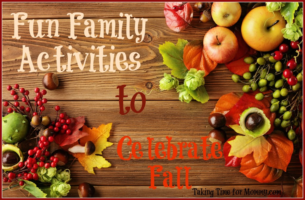 Fun Family Activities to Celebrate Fall