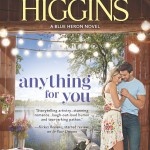 Kristan Higgins' final Blue Heron book – ANYTHING FOR YOU Book Review
