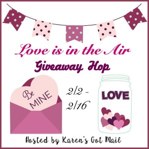 Love is in the Air Giveaway Hop Ends 2/16