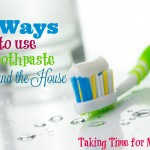 5 Ways to use Toothpaste Around the House