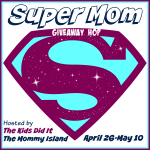 Super Mom Giveaway Hop #Mothersday #supermom