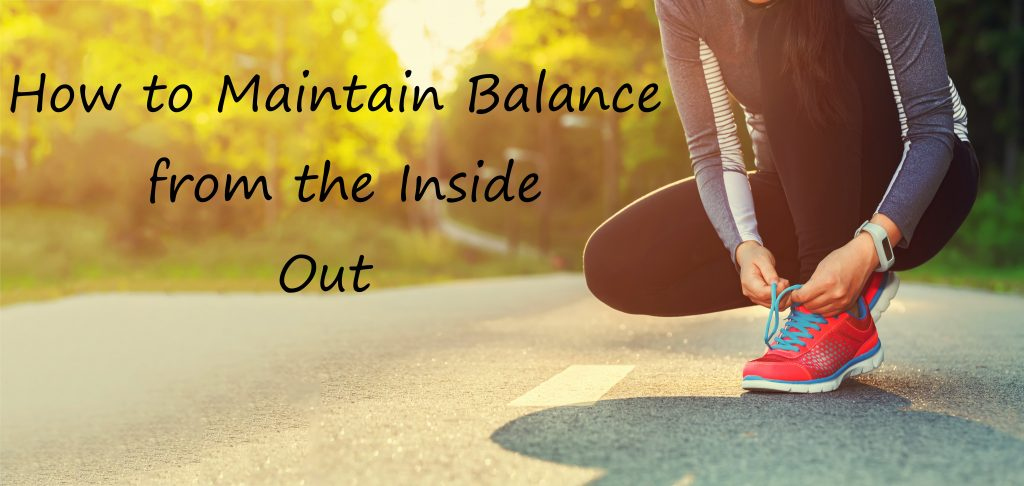 how-to-maintain-balance-from-the-inside-out