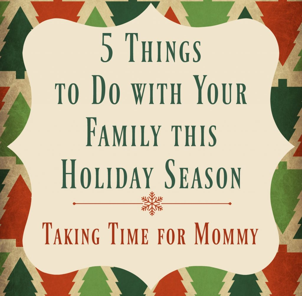 5-things-to-do-with-your-family-this-holiday-season