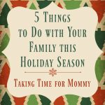 5 Things to Do with Your Family this Holiday Season #Giveaway