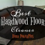 Best Hardwood Floor Cleaning #BonaPowerPlus