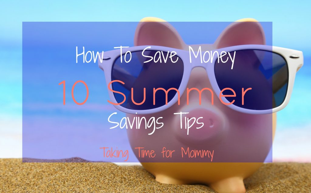 How To Save Money - 10 Summer Savings Tips -