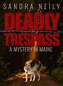 Deadly Trespass: A Mystery In Maine Sandra Neily Book Review