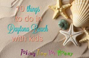 10 things to do in Daytona Beach with kids