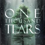 One Thousand Tears (a dystopian mermaid tale)