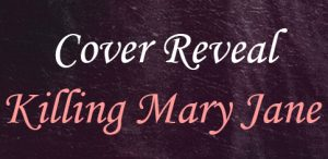 Cover Reveal & Contest – Killing Mary Jane by Amarie Avant