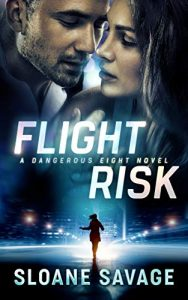 Flight Risk (Dangerous Eight Book 1) by Sloane Savage