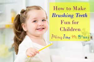 How to Make Brushing Teeth Fun for Children