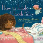 How to Trick the Tooth Fairy by bestselling Dork Diaries co-author Erin Danielle Russell Giveaway Prize Pack