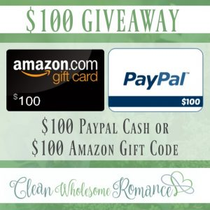 Clean Wholesome Romance $100 Amazon or PayPal Giveaway