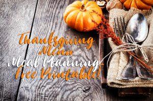 Thanksgiving Menu Meal Planning- Free Printable!