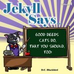 Children's Book 'Jekyll Says…Good Deeds Cats Do That You Should Too!' by D.C. Blackbird Review