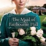 The Maid of Fairbourne Hall Book Review