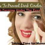 How To Prevent Dark Circles From Forming Under The Eyes