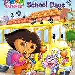 Dora the Explorer: Musical School Days and Nickelodeon Favorites: First Day of School Contest