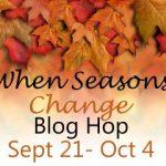 When Seasons Change Blog Hop Blogger Sign Ups