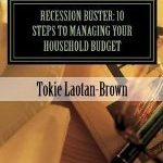 Recession Buster: 10 Steps To Managing Your Household Budget #Book