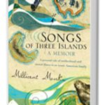 Songs of Three Islands by Millicent Monks #Book #Giveaway