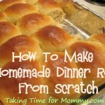 How To Make Homemade Dinner Rolls From Scratch