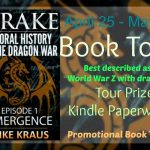 Drake: An Oral History of the Dragon War (Episode 1: Emergence) by Mike Kraus #KindleGiveaway