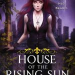 Kristen Painter's HOUSE OF THE RISING SUN – chapter excerpt reveal