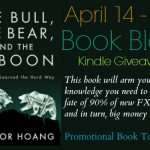 Kindle Giveaway – The Bull, The Bear, and The Baboon – FX Lessons Learned the Hard Way by Winsor Hoang