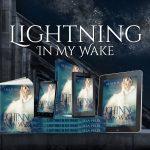 LIGHTNING IN MY WAKE by Lila Felix Release Blitz!!