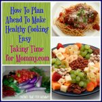 How To Plan Ahead To Make Healthy Cooking Easy