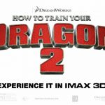 How to Train Your Dragon 2 At IMAX!