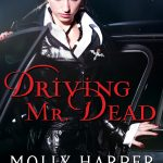 DRIVING MR. DEAD by Molly Harper #Excerpt #Giveaway