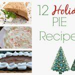 12 Holiday Pie Recipes @foodie @foodiebyglam