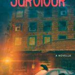 Survivor: A Sanctuary Novella (Sanctuary Series Book 2) Cover Reveal and Pre-order